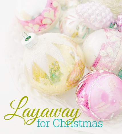 LAYAWAY for Christmas
